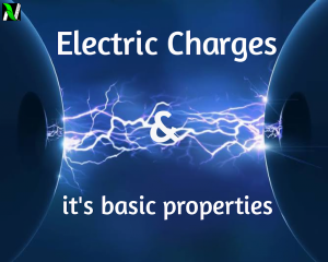 Electric Charges and its basic properties | A simple complete explanation, concept booster.